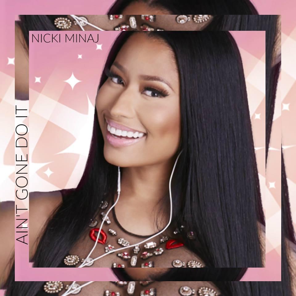 «Ain't Gone Do It», le titre que vous pouvez chanter avec Nicki Minaj! [Streaming +Téléchargement]